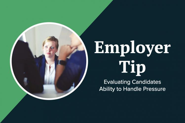 Evaluating a Candidates Ability to Handle Pressure